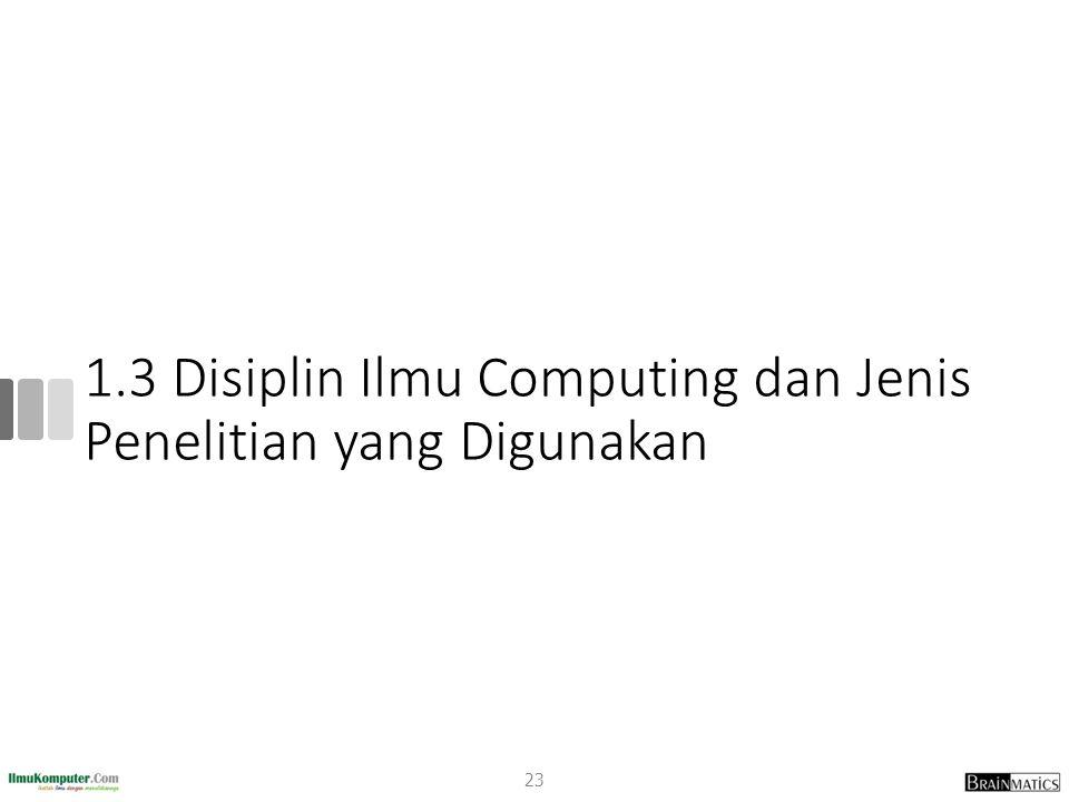 1.3 Disiplin Ilmu Computing dan Jenis Penelitian yang Digunakan
