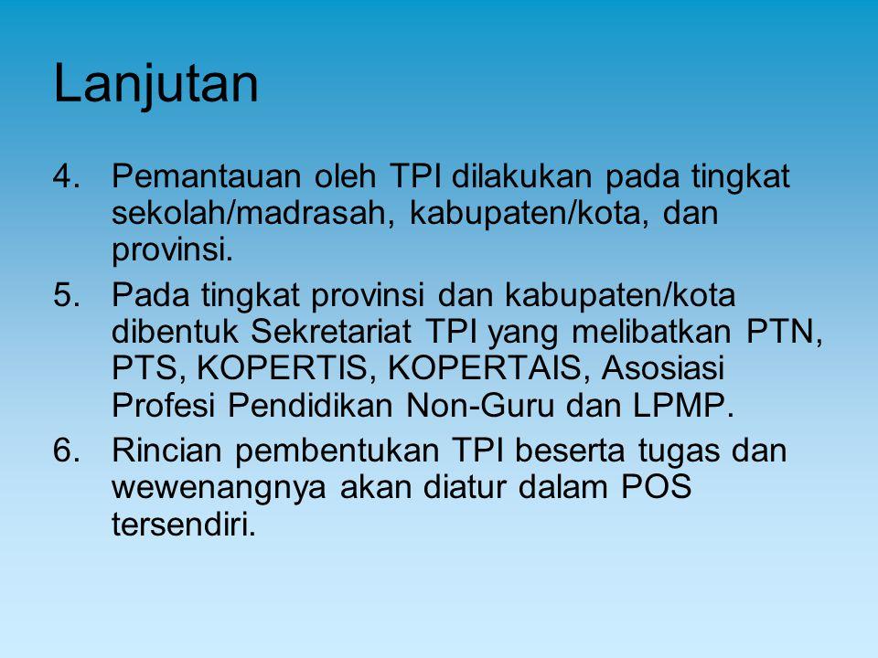 Lanjutan Pemantauan oleh TPI dilakukan pada tingkat sekolah/madrasah, kabupaten/kota, dan provinsi.