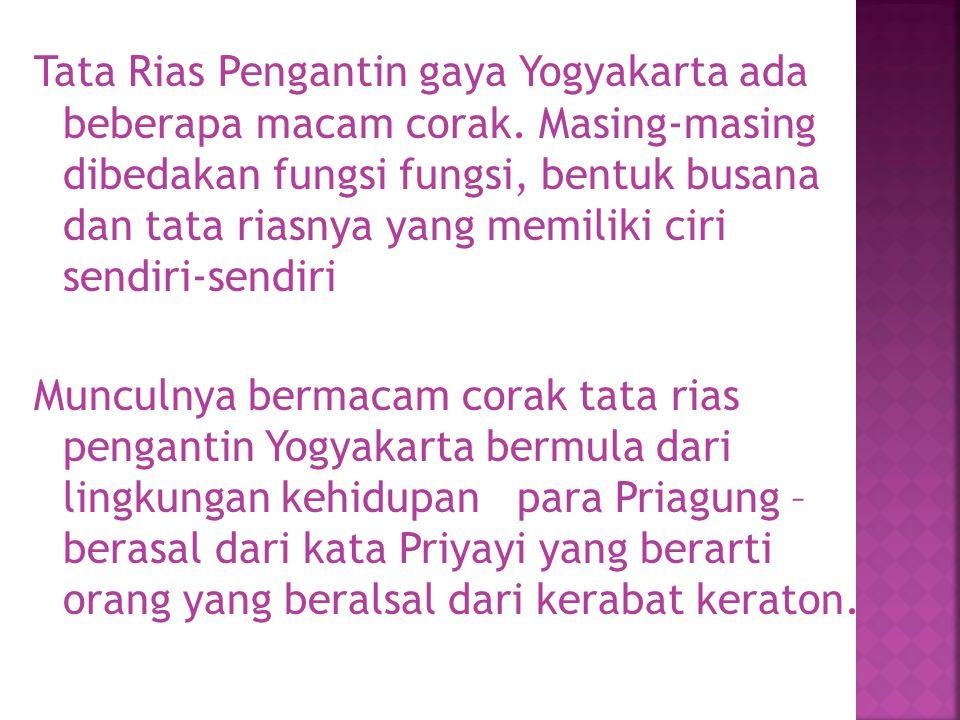 Tata Rias Pengantin gaya Yogyakarta ada beberapa macam corak