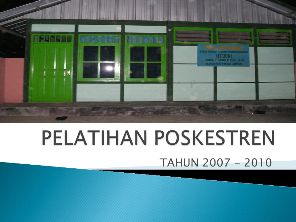 PELATIHAN POSKESTREN TAHUN 2007 - 2010