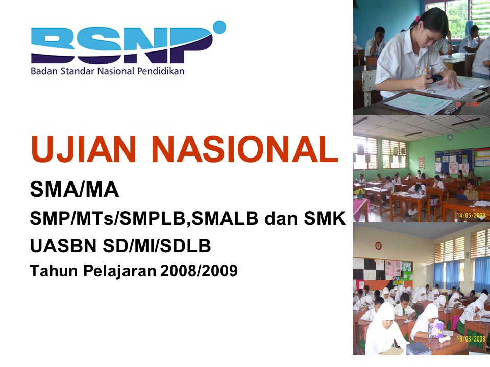 UJIAN NASIONAL SMA/MA SMP/MTs/SMPLB,SMALB dan SMK UASBN SD/MI/SDLB