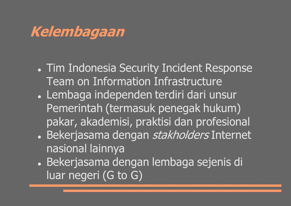 Kelembagaan Tim Indonesia Security Incident Response Team on Information Infrastructure.