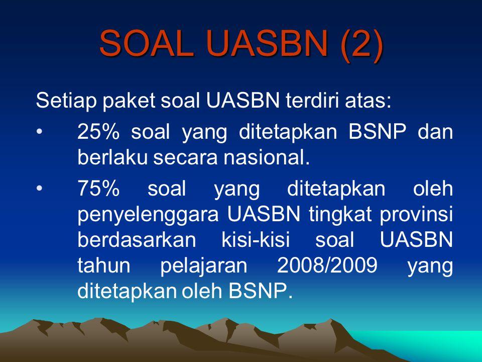 SOAL UASBN (2) Setiap paket soal UASBN terdiri atas: