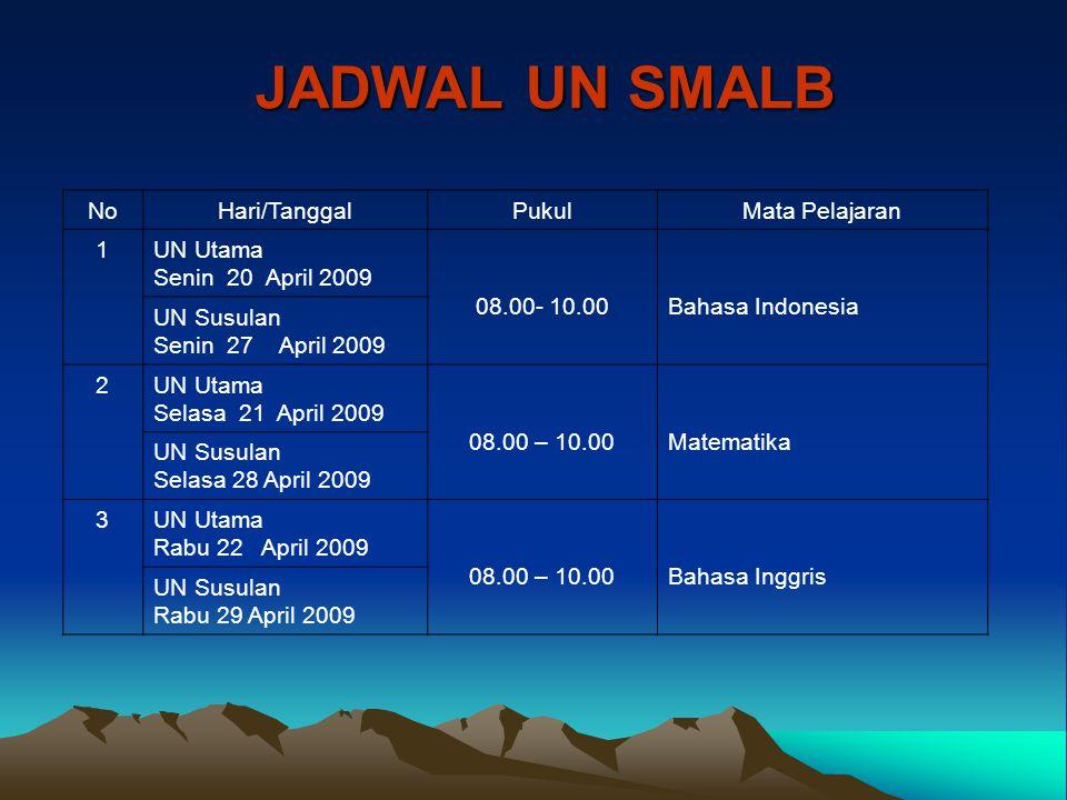 JADWAL UN SMALB No Hari/Tanggal Pukul Mata Pelajaran 1 UN Utama