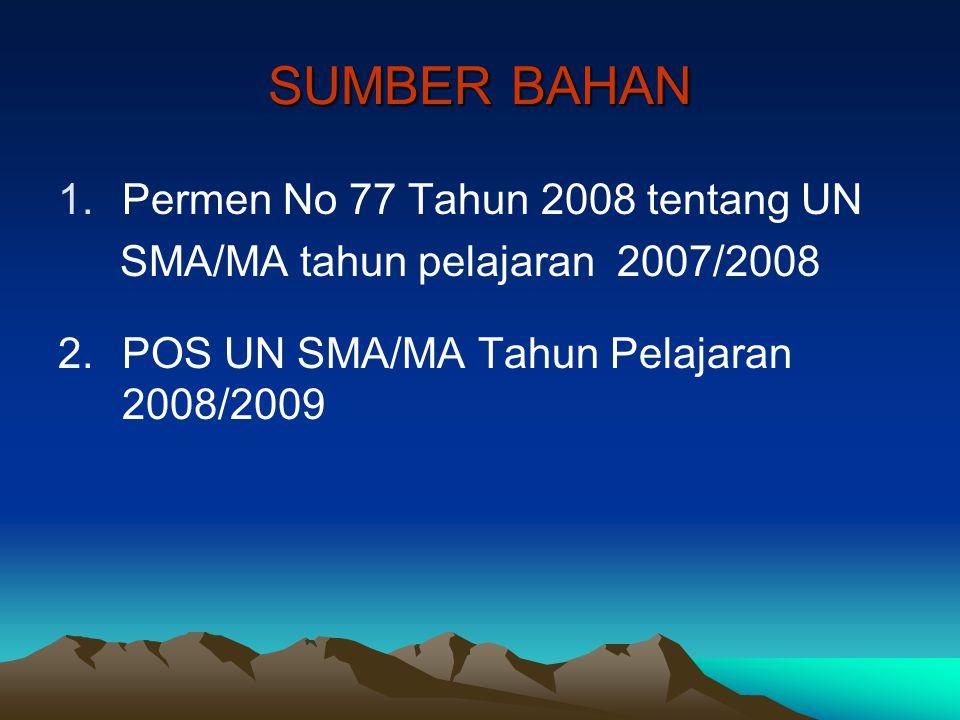 SUMBER BAHAN Permen No 77 Tahun 2008 tentang UN