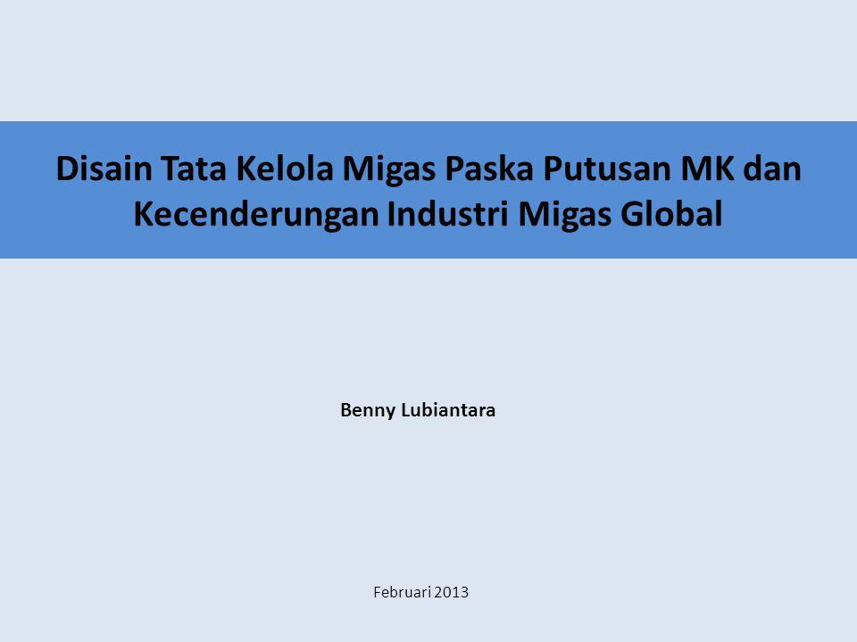 Disain Tata Kelola Migas Paska Putusan MK dan Kecenderungan Industri Migas Global