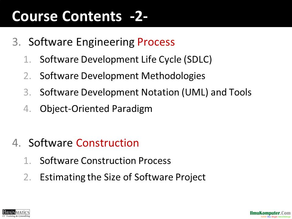 Course Contents -2- Software Engineering Process Software Construction