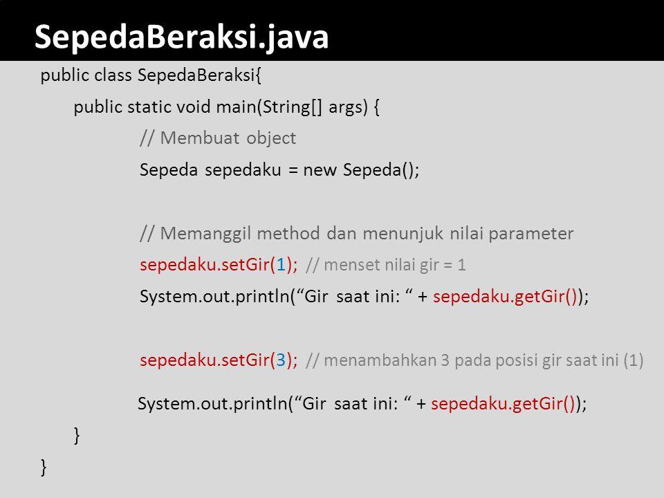 romi@romisatriawahono.net Object-Oriented Programming. SepedaBeraksi.java.