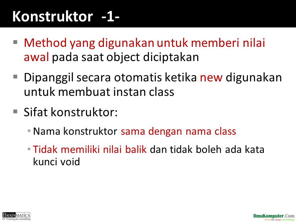 romi@romisatriawahono.net Object-Oriented Programming. Konstruktor -1- Method yang digunakan untuk memberi nilai awal pada saat object diciptakan.