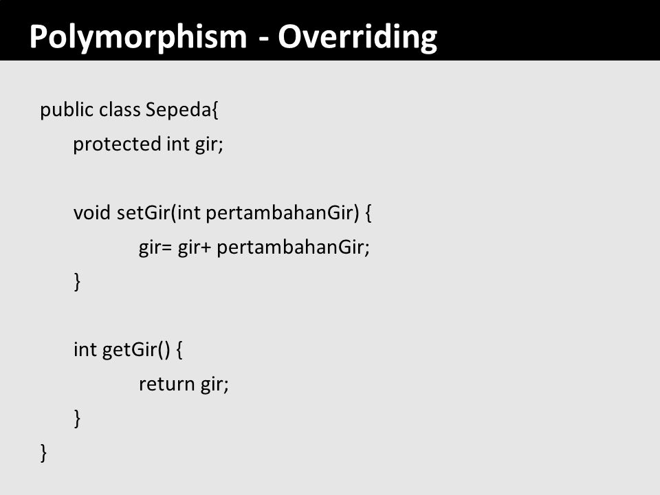 Polymorphism - Overriding
