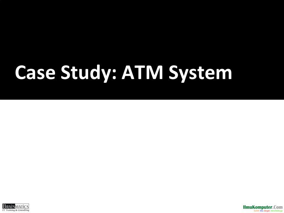Case Study: ATM System romi@romisatriawahono.net