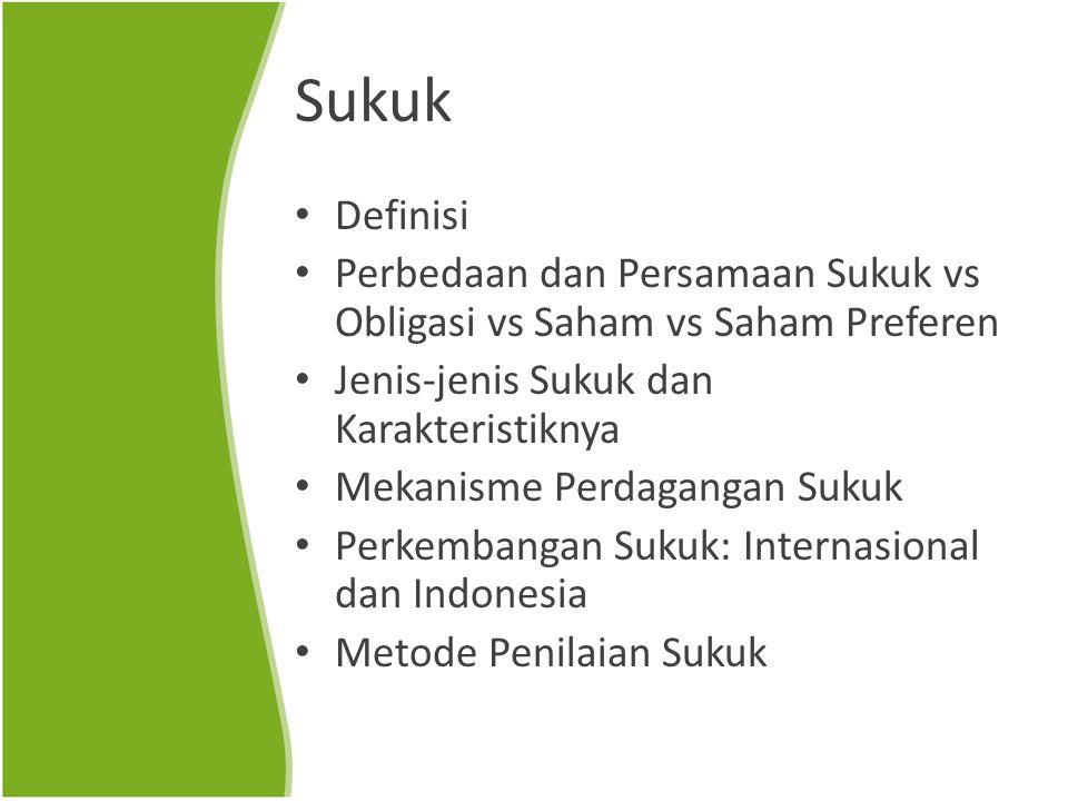 Sukuk Definisi. Perbedaan dan Persamaan Sukuk vs Obligasi vs Saham vs Saham Preferen. Jenis-jenis Sukuk dan Karakteristiknya.
