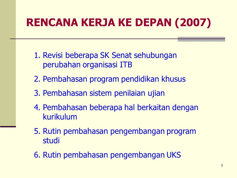 RENCANA KERJA KE DEPAN (2007)