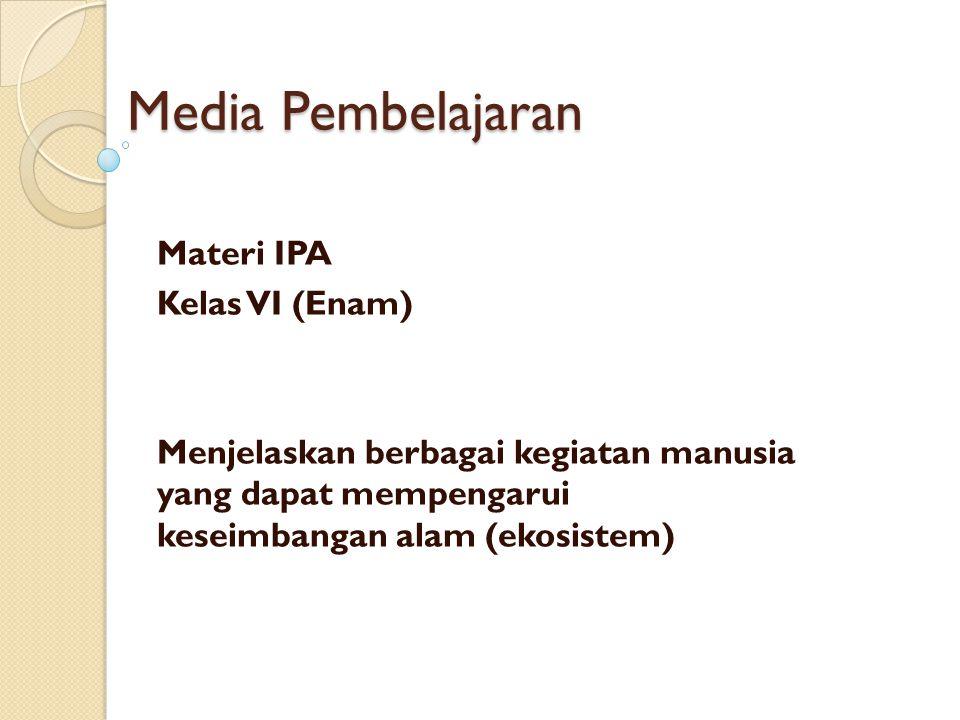 Media Pembelajaran Materi IPA Kelas VI (Enam)