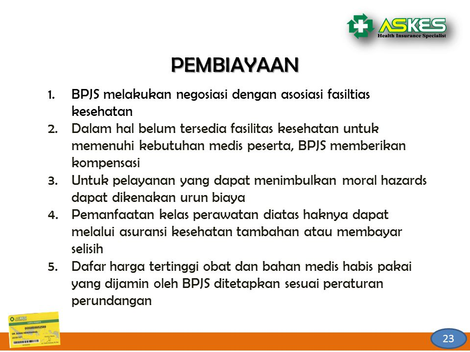 PEMBIAYAAN BPJS melakukan negosiasi dengan asosiasi fasiltias kesehatan.