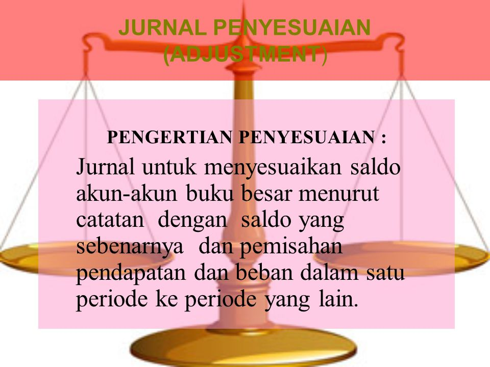 JURNAL PENYESUAIAN (ADJUSTMENT)