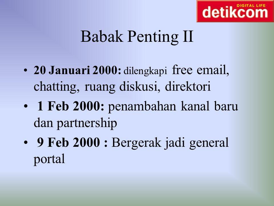 Babak Penting II 1 Feb 2000: penambahan kanal baru dan partnership