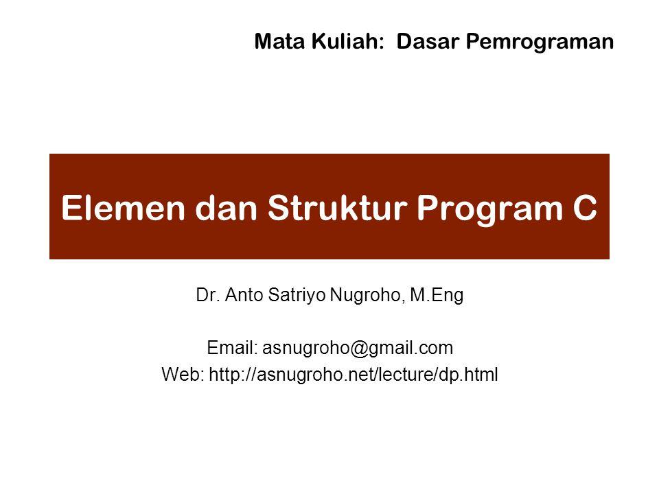 Elemen dan Struktur Program C