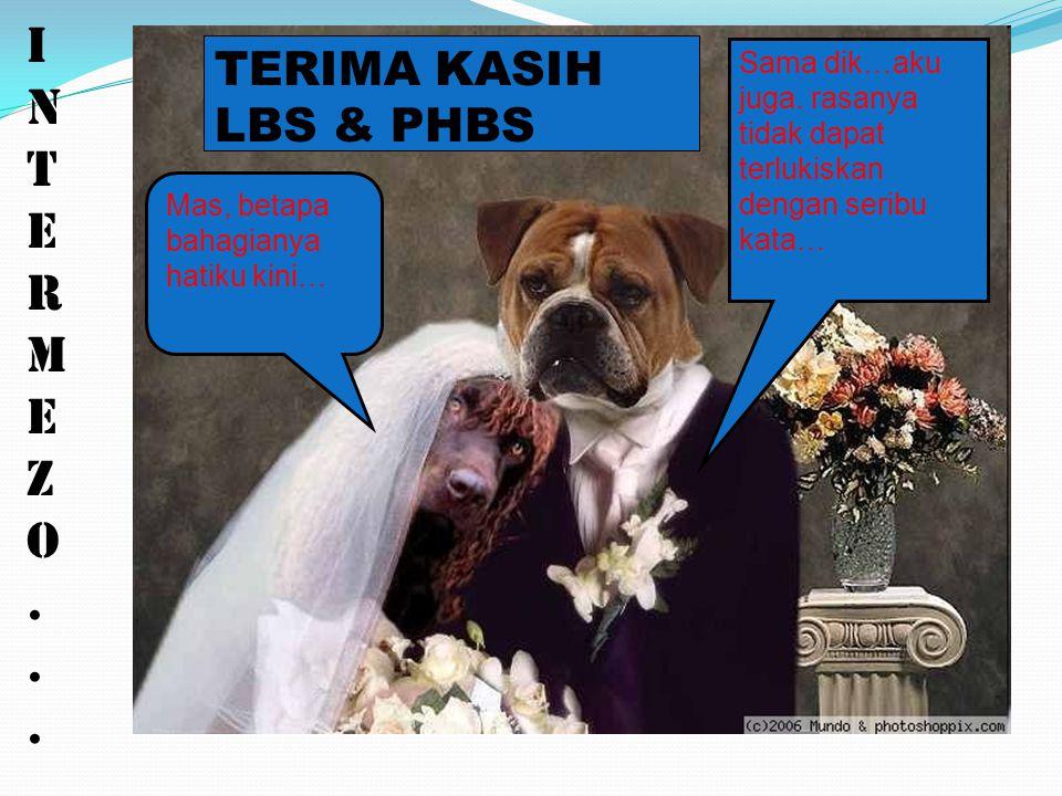 I N T E R M Z O . TERIMA KASIH LBS & PHBS