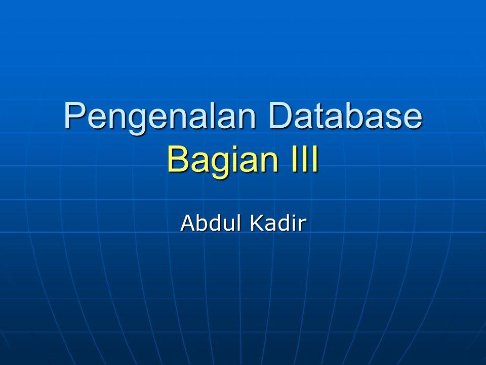 Pengenalan Database Bagian III