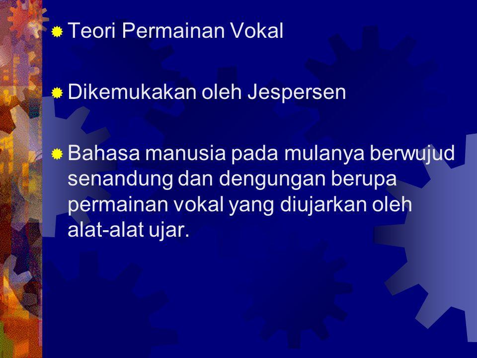 Teori Permainan Vokal Dikemukakan oleh Jespersen.