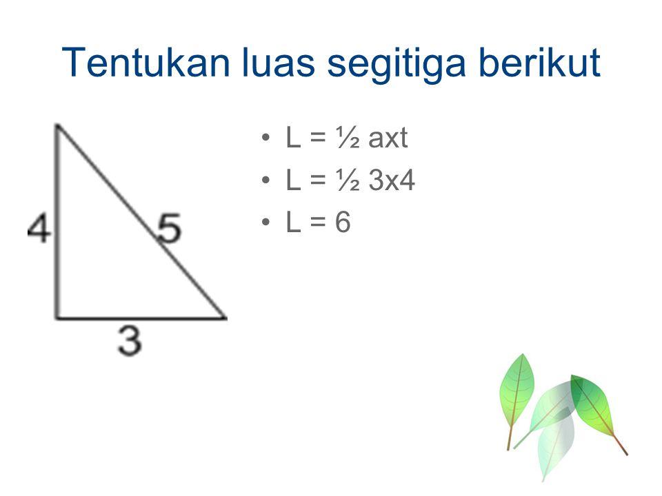 Tentukan luas segitiga berikut