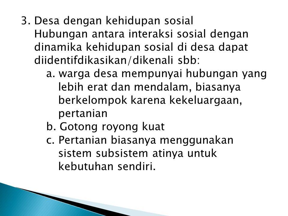 3. Desa dengan kehidupan sosial