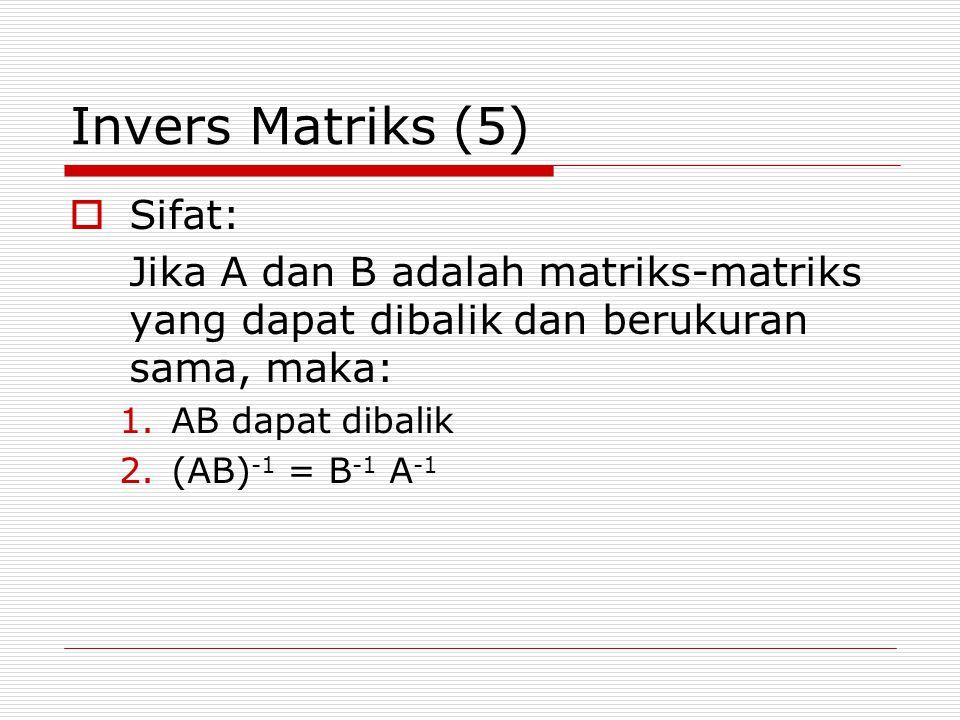 Invers Matriks (5) Sifat: