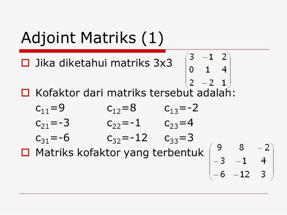 Adjoint Matriks (1) Jika diketahui matriks 3x3