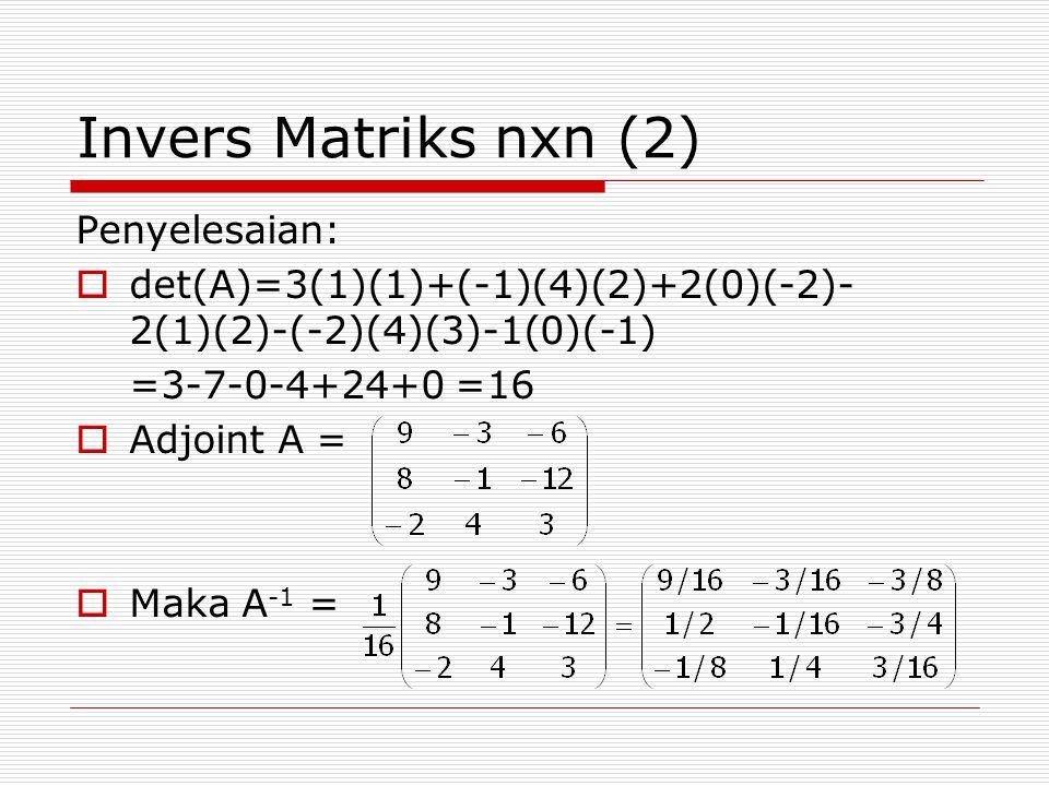 Invers Matriks nxn (2) Penyelesaian: