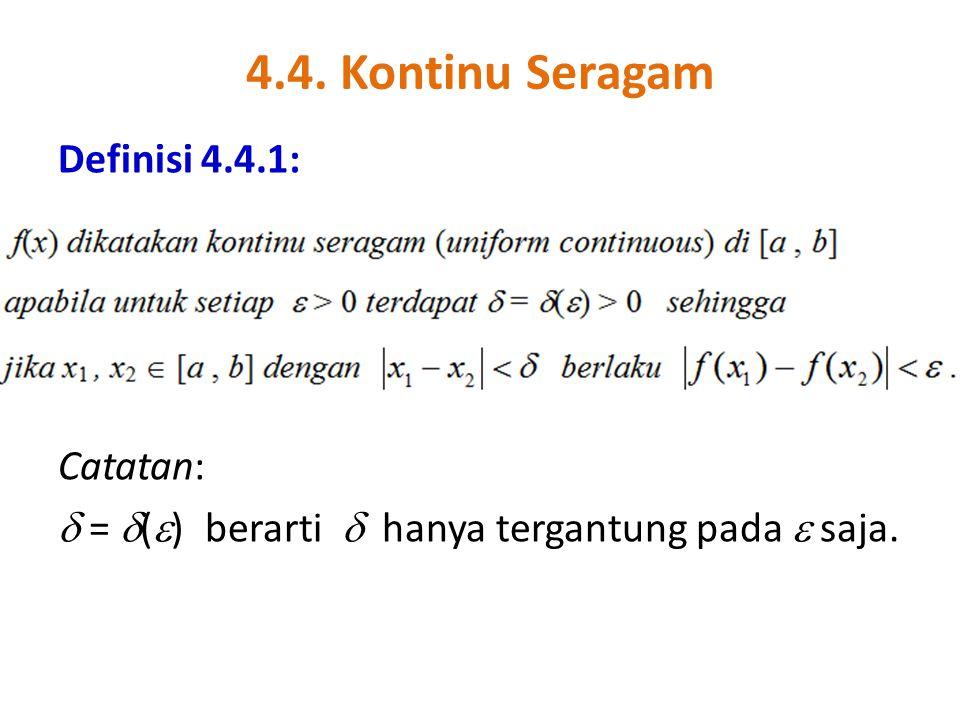 4.4. Kontinu Seragam Definisi 4.4.1: Catatan:  = () berarti  hanya tergantung pada  saja.