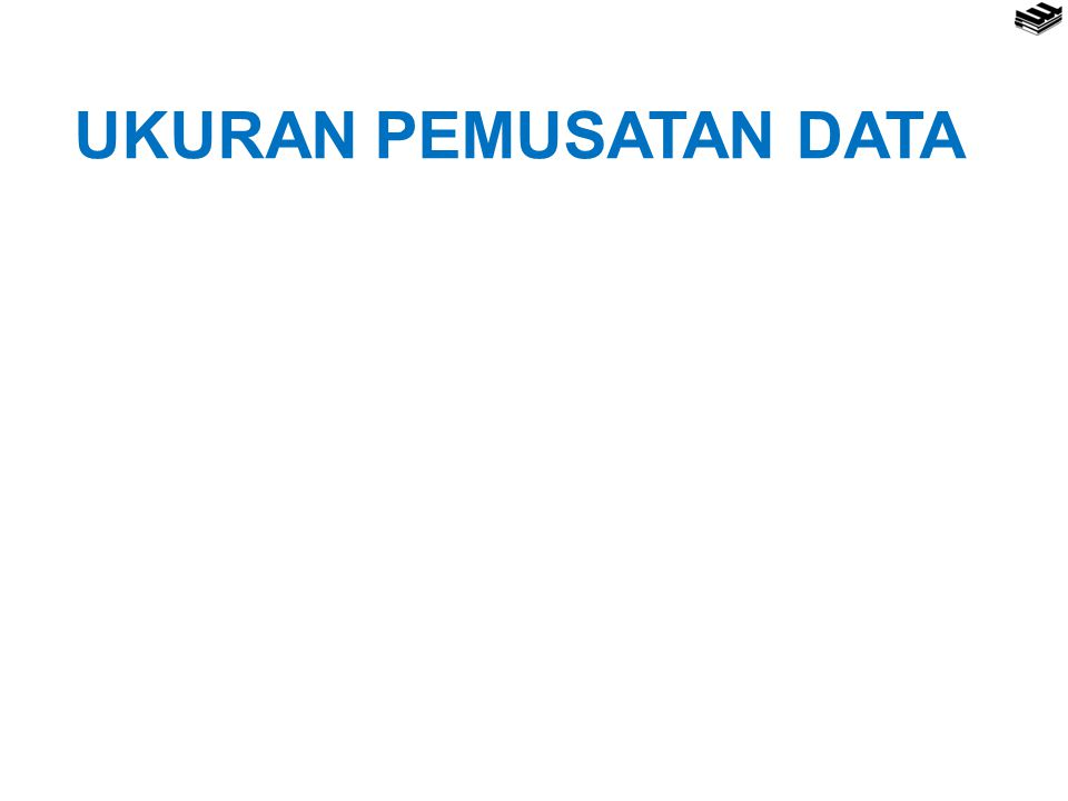 RATAAN UKURAN PEMUSATAN DATA MODUS MEDIAN