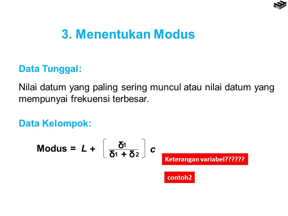 3. Menentukan Modus Data Tunggal: