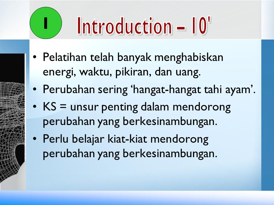 I Introduction – 10 Pelatihan telah banyak menghabiskan energi, waktu, pikiran, dan uang. Perubahan sering 'hangat-hangat tahi ayam'.