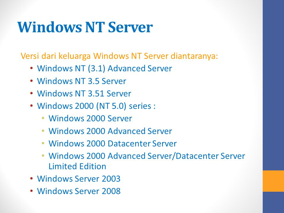 Windows NT Server Versi dari keluarga Windows NT Server diantaranya: