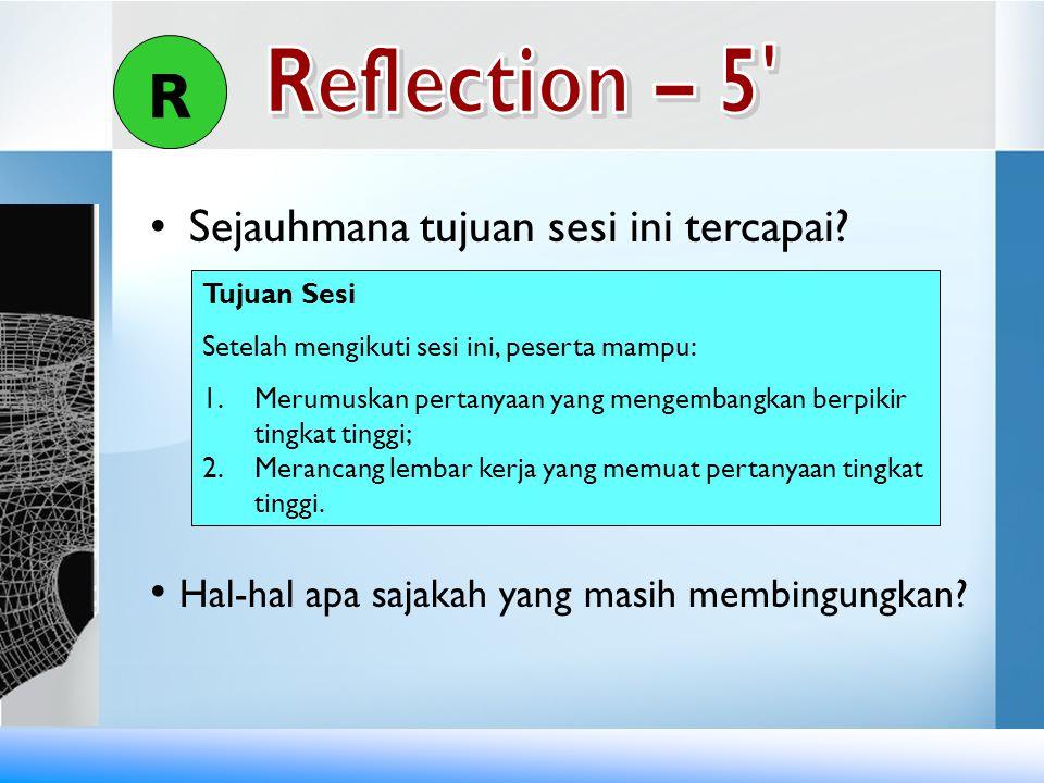 R Reflection – 5 Sejauhmana tujuan sesi ini tercapai