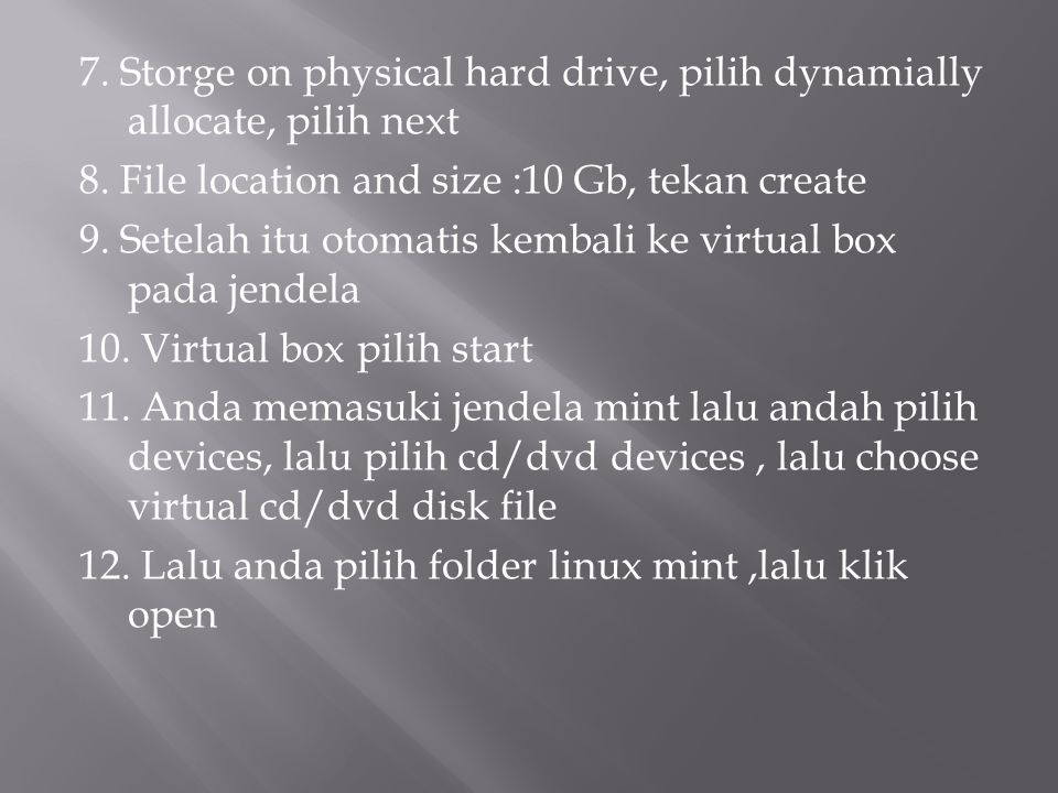 7. Storge on physical hard drive, pilih dynamially allocate, pilih next 8.