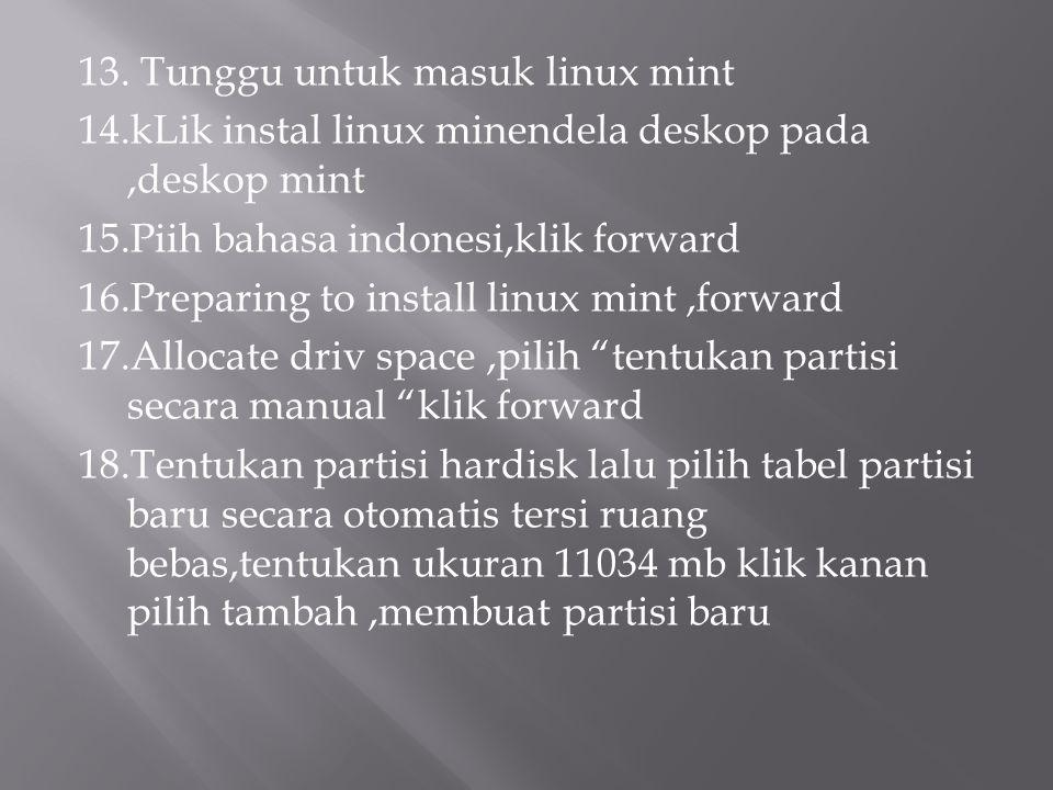 13. Tunggu untuk masuk linux mint 14