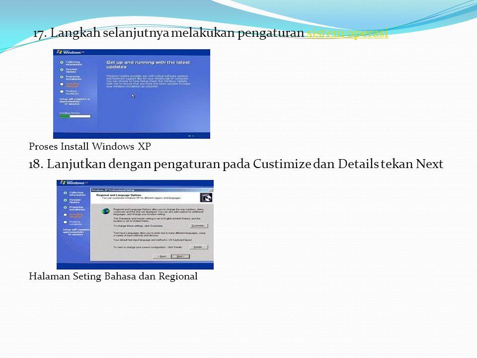 17. Langkah selanjutnya melakukan pengaturan sistem operasi