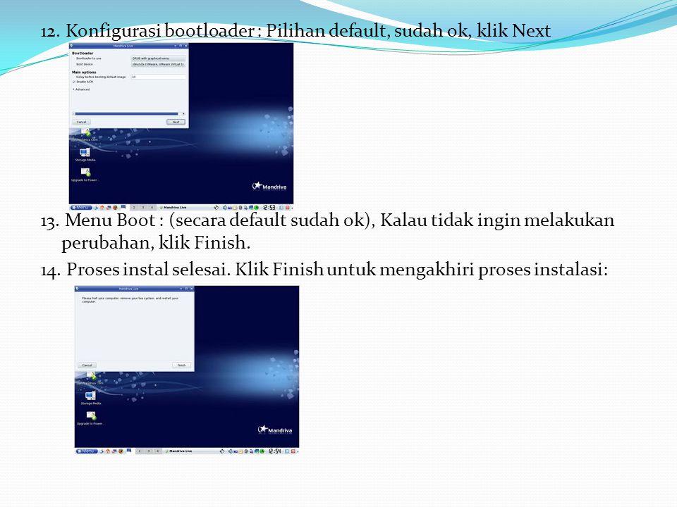 12. Konfigurasi bootloader : Pilihan default, sudah ok, klik Next 13