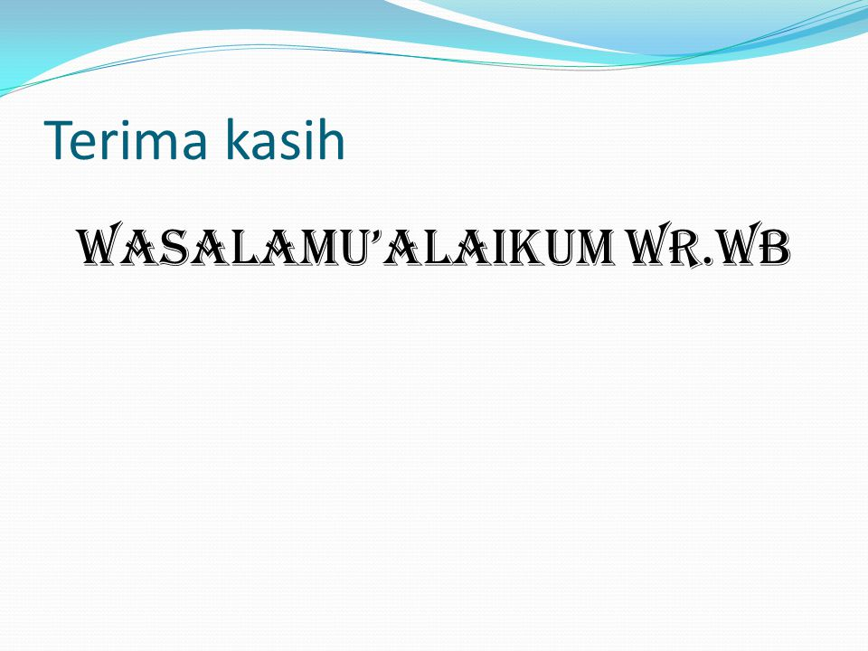 Terima kasih Wasalamu'alaikum wr.wb