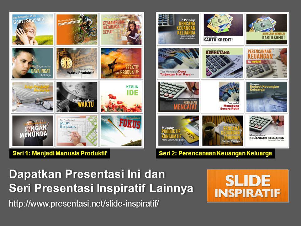 Dapatkan Presentasi Ini dan Seri Presentasi Inspiratif Lainnya
