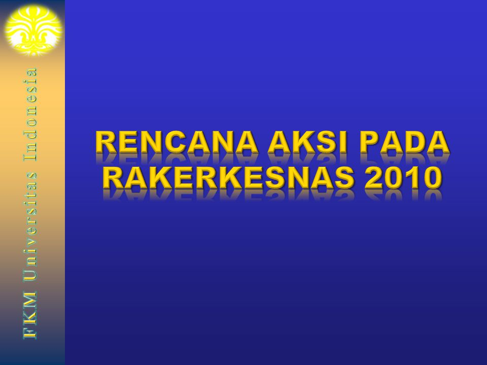 RENCANA AKSI PADA RAKERKESNAS 2010