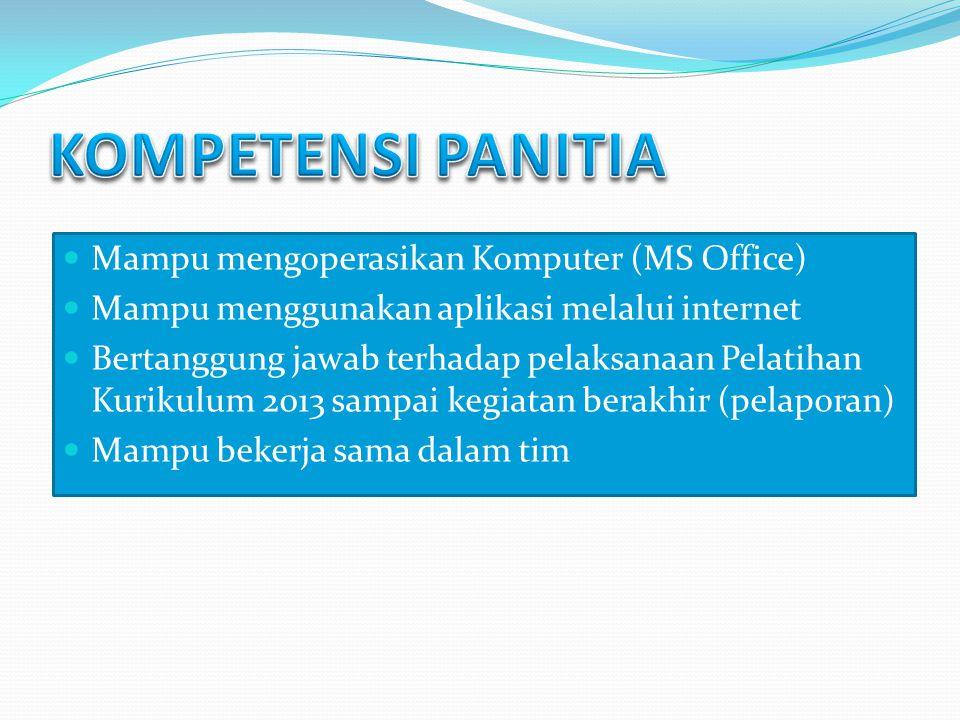 KOMPETENSI PANITIA Mampu mengoperasikan Komputer (MS Office)