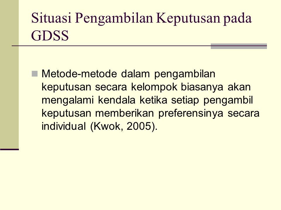 Situasi Pengambilan Keputusan pada GDSS