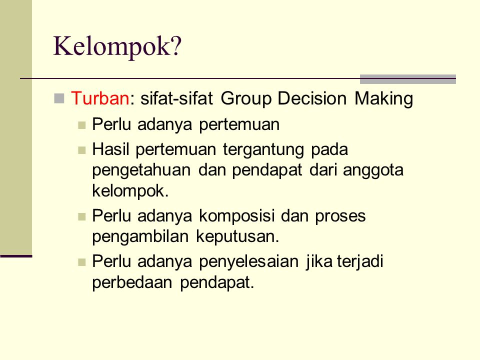 Kelompok Turban: sifat-sifat Group Decision Making