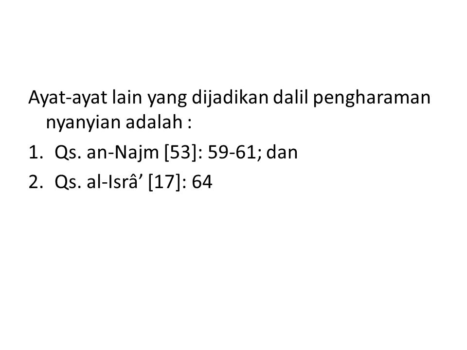 Ayat-ayat lain yang dijadikan dalil pengharaman nyanyian adalah :