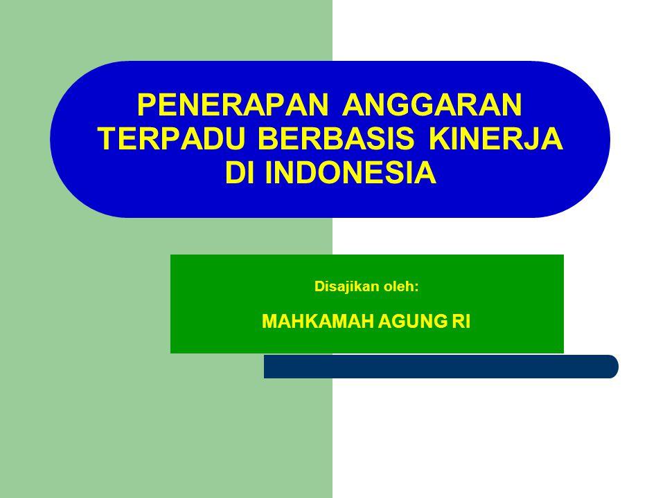PENERAPAN ANGGARAN TERPADU BERBASIS KINERJA DI INDONESIA