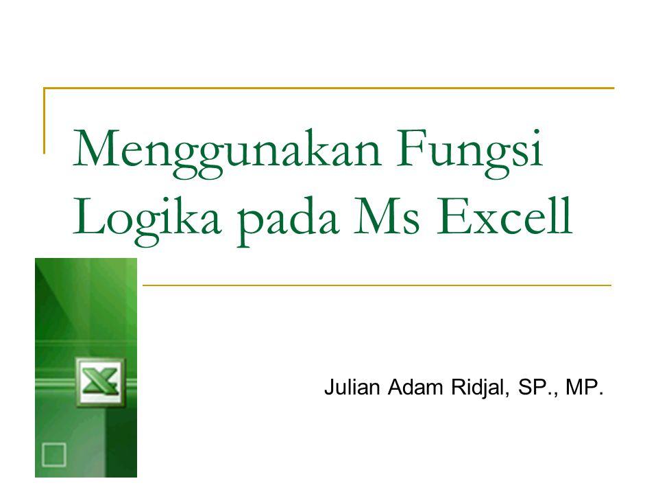 Menggunakan Fungsi Logika pada Ms Excell