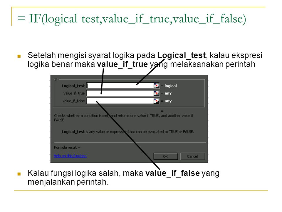 = IF(logical test,value_if_true,value_if_false)